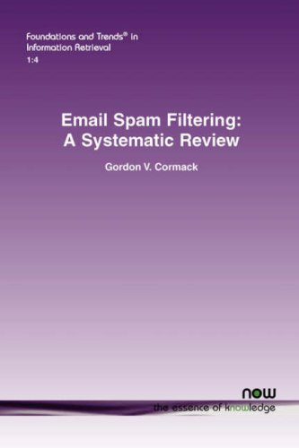 Email Spam Filtering: A Systematic Review (Foundations and Trends(R) in Information Retrieval)