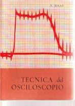 Libro que trata sobre la técnica del osiloscopio para convertirse en experto usando esos equipos