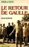 1958, le retour de de Gaulle par R�mond