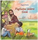 Vogliamo vedere Gesù. I bambini interrogano il patriarca (8889736380) by Angelo Scola