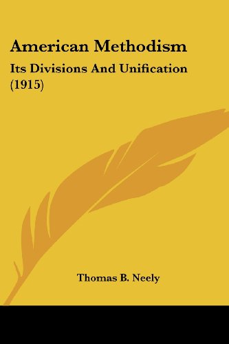 American Methodism: Its Divisions and Unification (1915)