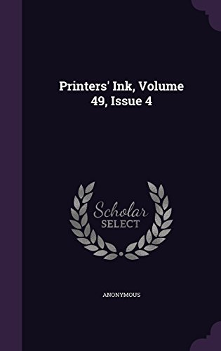 Printers' Ink, Volume 49, Issue 4
