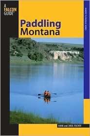 Paddling Montana (Regional Paddling Series) 2nd (second) edition Text Only