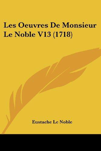 Les Oeuvres de Monsieur Le Noble V13 (1718)