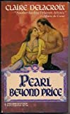 Pearl Beyond Price (Harlequin Historical) (0373288646) by Claire Delacroix