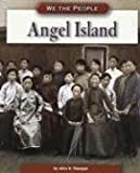 Angel Island (We the People: Industrial America)