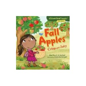 Fall Apples: Crisp and Juicy (Cloverleaf Books: Fall's Here!)