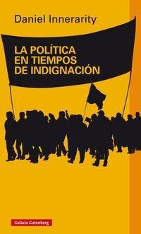 Politica En Tiempos De Indignacion, La (Ensayo)