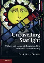 Unravelling Starlight: William And Margaret Huggins And The Rise Of The New Astronomy