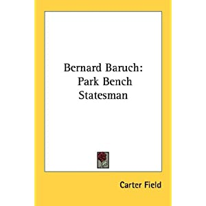 Amazon.com: Bernard Baruch: Park Bench Statesman (9781430477969 ...