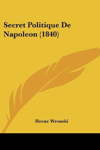 Secret Politique de Napoleon (1840)