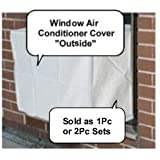 Air Conditioner Cover - Window - 2PC SET Outdoor & Indoor 24W x 21H x 21D AND 24W x 21H x 4D Tired of the drafts of cold air!!! from your window mounted airconditioner? This product is finally the answer.