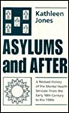 Asylums and After a Revised History of T: A Revised History of the Mental Health Services from the Early 18th Century to the 1990s (0485120917) by Jones, Kathleen