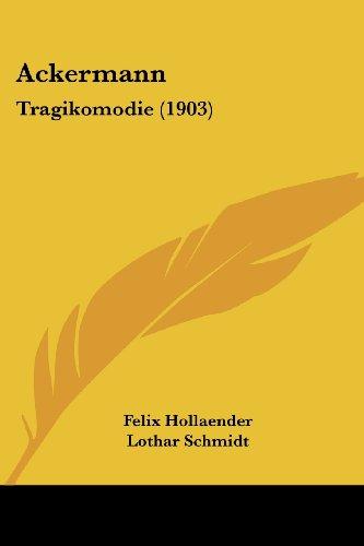 Ackermann: Tragikomodie (1903)