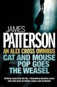 "An Alex Cross Omnibus: ""Cat and Mouse"" AND ""Pop Goes the Weasel"""