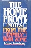 The Home Front: Notes from the Family War Zone