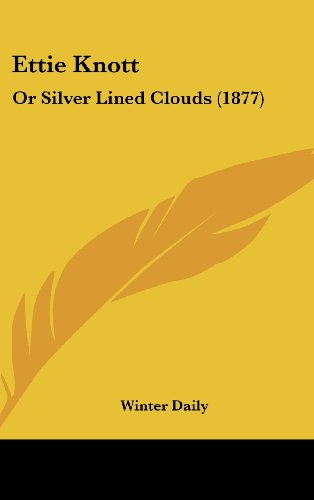 Ettie Knott: Or Silver Lined Clouds (1877)
