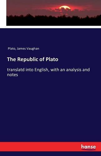 The Republic of Plato: translatd into English, with an analysis and notes