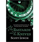 The Bastards and the Knives: The Gentleman Bastard - The Prequel (0575082119) by Lynch, Scott