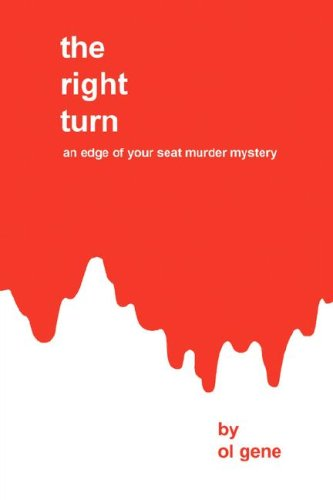 The Right Turn: An Edge Of Your Seat Murder Mystery
