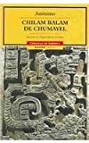 img - for Chilam Balam de Chumayel/Chilam Balam of Chumayel (Cronicas De America) (Spanish Edition) by Miguel Rivera Dorado (2002-06-30) book / textbook / text book