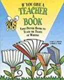 If You Give a Teacher a Book: Using Picture Books to Teach the Traits of Writing