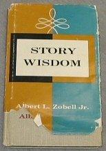 STORY WISDOM, Albert L. Jr. Zobell