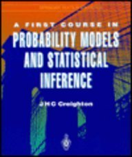 A First Course in Probability Models and Statistical Inference (Springer Texts in Statistics) (Creighton Model compare prices)