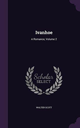 Ivanhoe: A Romance, Volume 2