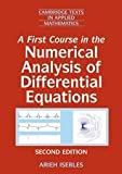 img - for A First Course in the Numerical Analysis of Differential Equations (Cambridge Texts in Applied Mathematics) [Paperback] [2008] (Author) Arieh Iserles book / textbook / text book