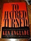 To Hatred Turned: A True Story of Love and Death in Texas
