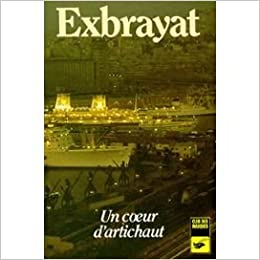 un coeur d 39 artichaut charles exbrayat 9782702412923 books. Black Bedroom Furniture Sets. Home Design Ideas