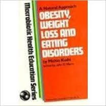 Obesity, Weight Loss and Eating Disorders: Cooking for Health (Macrobiotic Food and Cooking Series)