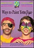 img - for 50 Nifty Ways to Paint Your Face book / textbook / text book