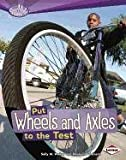 Put Wheels and Axles to the Test (Searchlight Books) (0761353267) by Walker, Sally M.