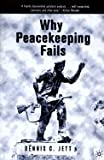 img - for Why Peacekeeping Fails (00) by Jett, Dennis C [Paperback (2001)] book / textbook / text book