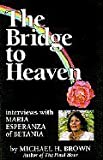 img - for The Bridge to Heaven: Interviews with Maria Esperanza of Betania book / textbook / text book