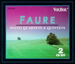 Fauré: Piano Quartets & Quintets