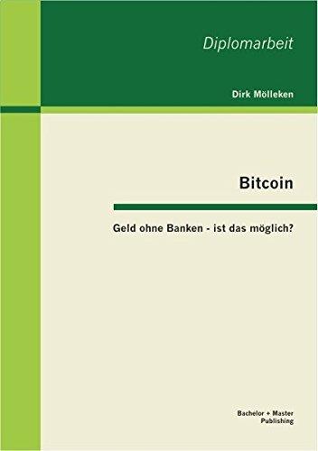 Bitcoin: Geld Ohne Banken - Ist Das Moglich?  [M. Lleken, Dirk - Molleken, Dirk] (Tapa Blanda)