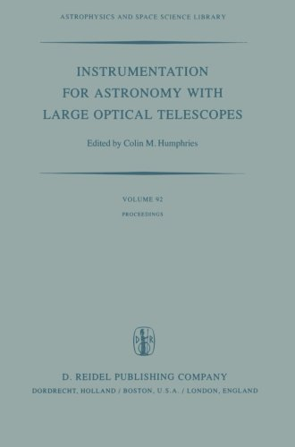 Instrumentation For Astronomy With Large Optical Telescopes: Proceedings Of Iau Colloquium No. 67, Held At Zelenchukskaya, U.S.S.R., 8-10 September, ... And Space Science Library) (Volume 92)