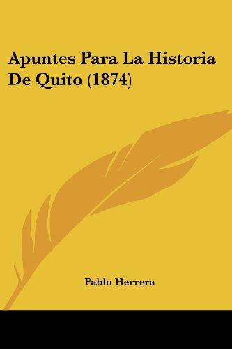 Apuntes Para La Historia de Quito (1874)