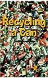 img - for Recycling a Can (The Rosen Publishing Group's Reading Room Collection) book / textbook / text book