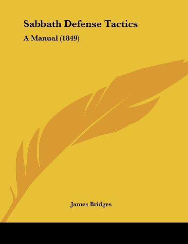 Sabbath Defense Tactics: A Manual (1849)