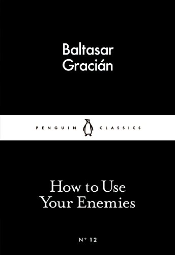 How To Use Your Enemies (Penguin Little Black Classics)