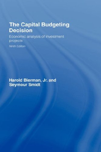 The Capital Budgeting Decision, Ninth Edition: Economic Analysis of Investment Projects