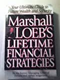 img - for Marshall Loeb`s Lifetime Financial Strategies: Your Ultimate Guide to Future Wealth and Security book / textbook / text book