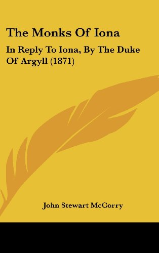 The Monks of Iona: In Reply to Iona, by the Duke of Argyll (1871)