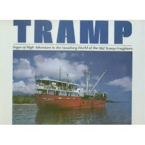 Tramp: Sagas of High Adventure in the Vanishing World of the Old Tramp Freighters PDF