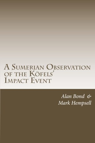 A Sumerian Observation of the Kofels' Impact Event: Alan Bond, Mark Hempsell: 9781904623649: Amazon.com: Books