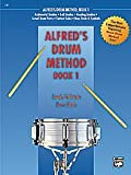 Alfreds Drum Method, Book 1 The Most Comprehensive Beginning Snare Drum Method Ever!
